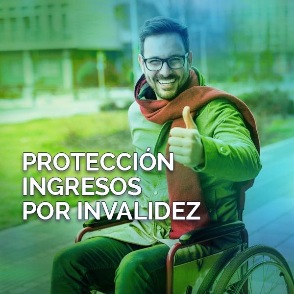 Protección Ingresos por Invalidez